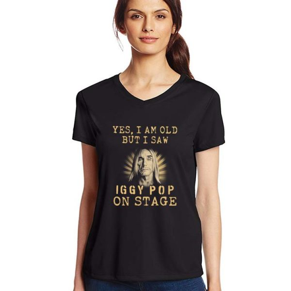 Top Yes I am old but I saw Iggy Pop Proto-Punk on stage shirt