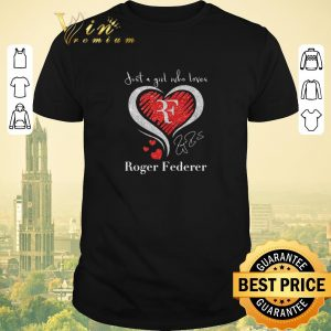 Awesome Just a girl love with her Roger Federer signature shirt sweater