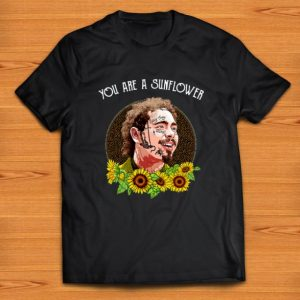 Awesome Post Malone You Are A Sunflower shirt