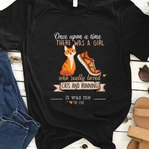 Funny Once Upon A Time There Was A Girl Who Really Loved Cats And Running shirt