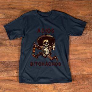 Hot Adios Bitchachos shirt