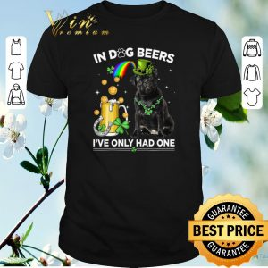 Hot Pug in dog beers i've only had one St. Patrick's day shirt sweater