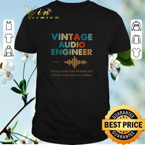 Hot Vintage Audio Engineer noun Knows more than he says and notices shirt