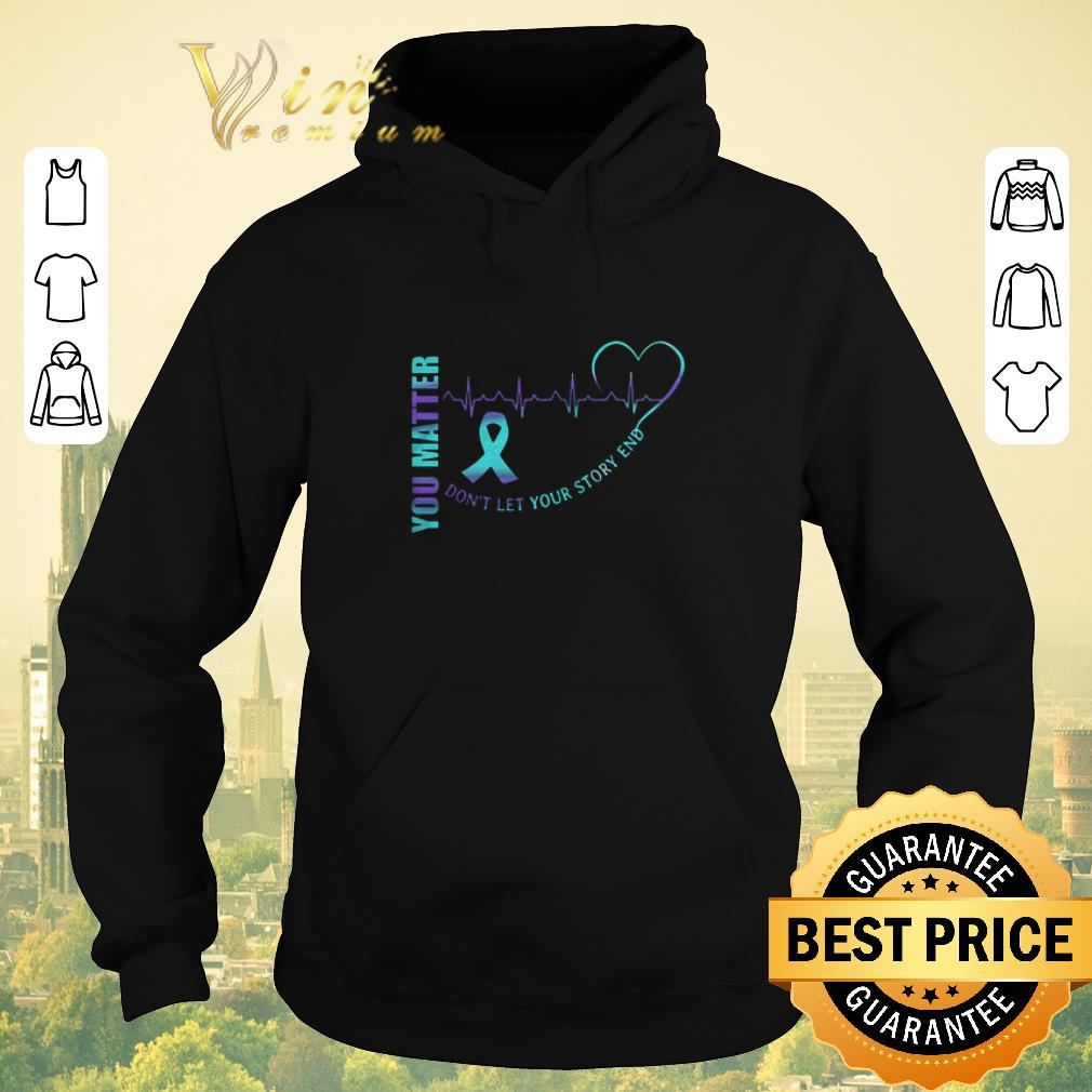 Hot You Matter Don t Let Your Story End Semicolon shirt sweater 4 - Hot You Matter Don't Let Your Story End Semicolon shirt sweater
