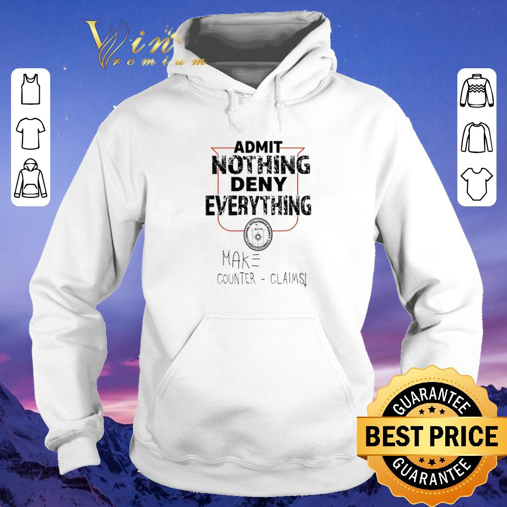 Original Admit Nothing Deny Everything Make Counter Claims shirt sweater 4 - Original Admit Nothing Deny Everything Make Counter Claims shirt sweater