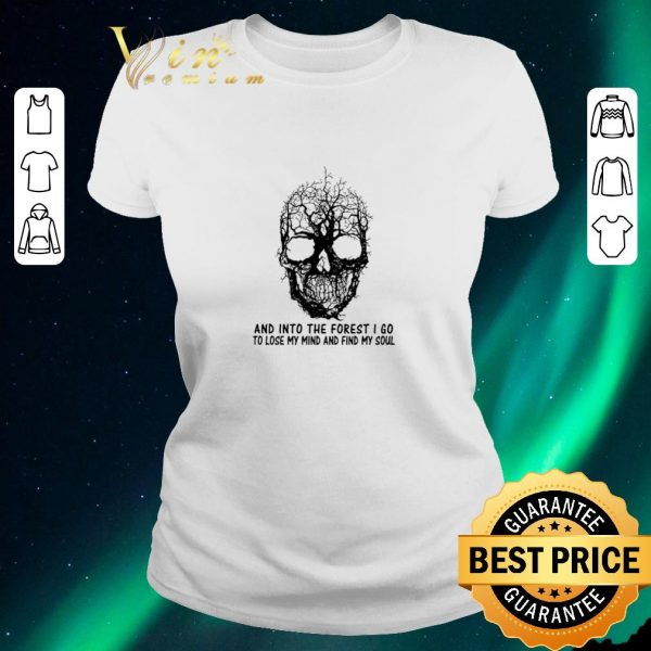 Premium Skull tree and into the forest i go to lose my mind and find my soul shirt sweater
