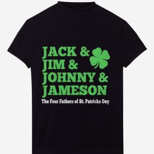 Pretty Jack Jum Johnny And Jameson Four Fathers Of St. Patrick's Day shirt