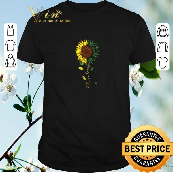 Top Choose happy sunflower and weed cannabis shirt sweater