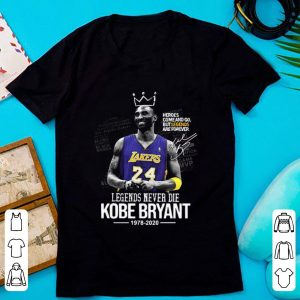 Top Legends Never Die Kobe Bryant 1978 2020 Heroes Come And Go But Legend Are Forever Signature shirt