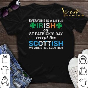 Everyone is a little Irish on St Patrick's Day except Scottish shirt