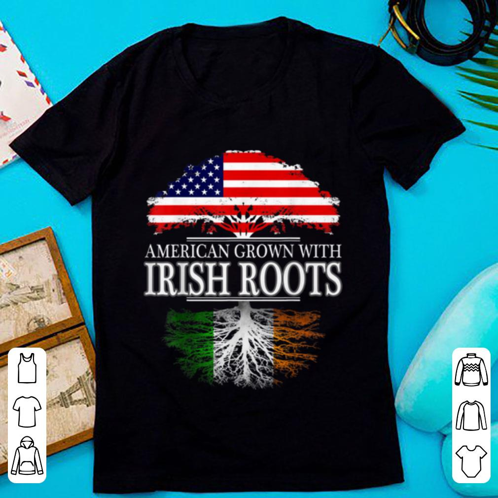 Nice American Grown With Irish Roots St Patricks Day Shirt Hoodie Sweater Longsleeve T Shirt