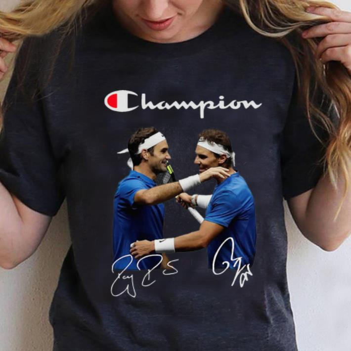 Official Champions Roger Federer And Rafael Nadal Signatures Shirt Hoodie Sweater Longsleeve T Shirt