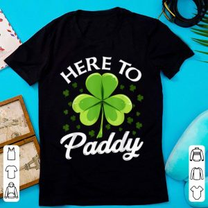 Official Funny St Patricks Day Here To Paddy shirt