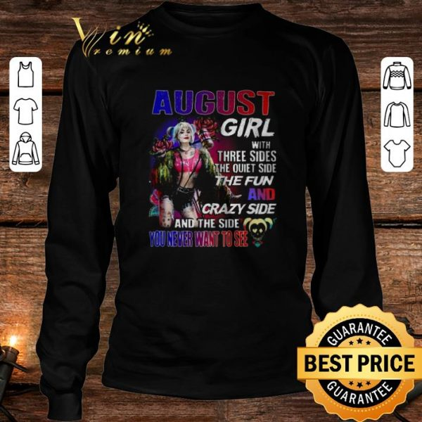 Pretty August girl with three sides the quiet side the fun Harley Quinn shirt