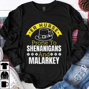 Top Er Nurse Prone To Shenanigans And Malarkey St Patricks Day shirt