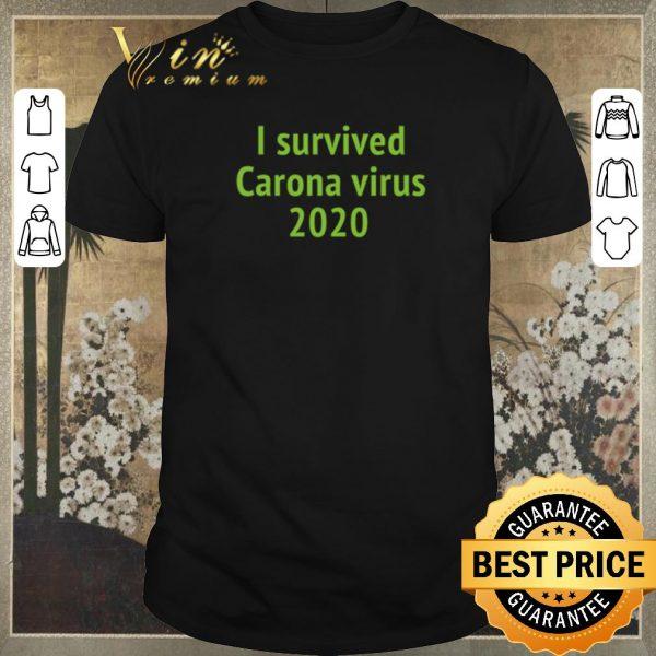 Top I Survived Carona Virus 2020 shirt sweater
