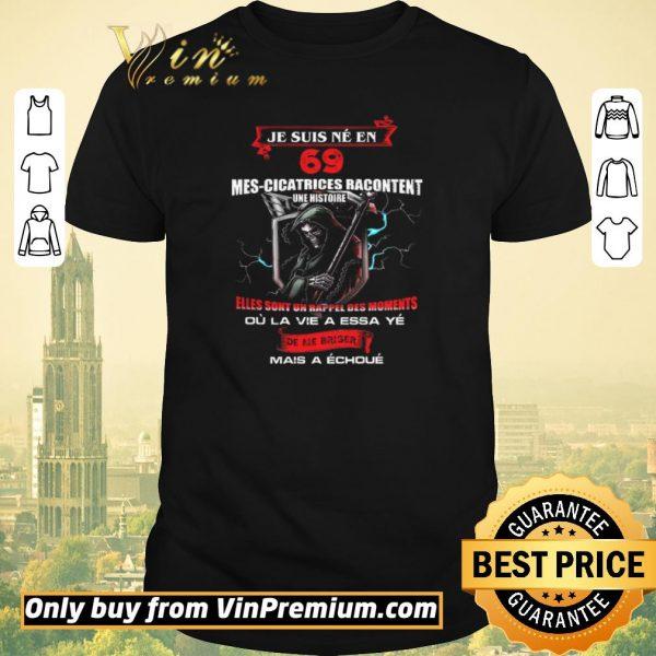 Premium Je Suis Ne En 69 Mes Cicatrices Racontent Une Histoire shirt sweater
