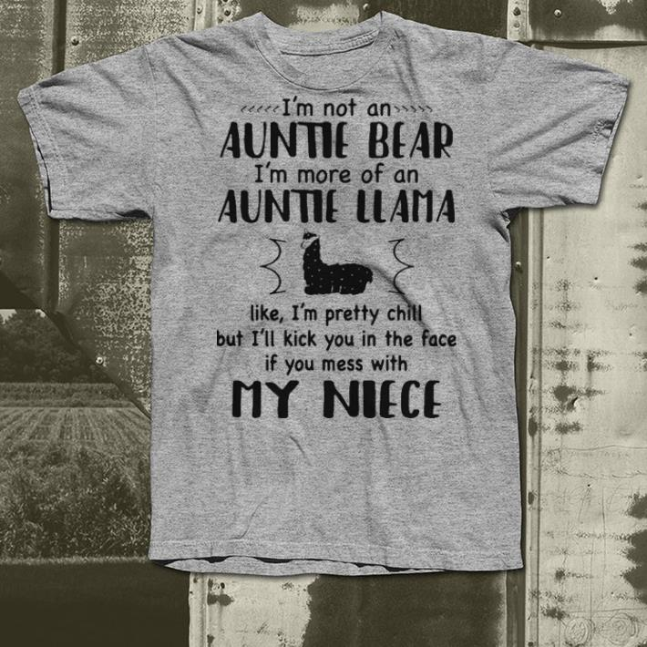 I m not an auntie bear I m more of an auntie llama like I m pretty chill shirt 4 - I'm not an auntie bear I'm more of an auntie llama like I'm pretty chill shirt
