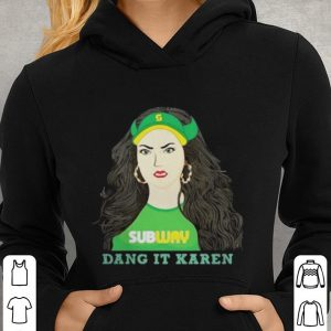 Subway Dang It Karen shirt 2