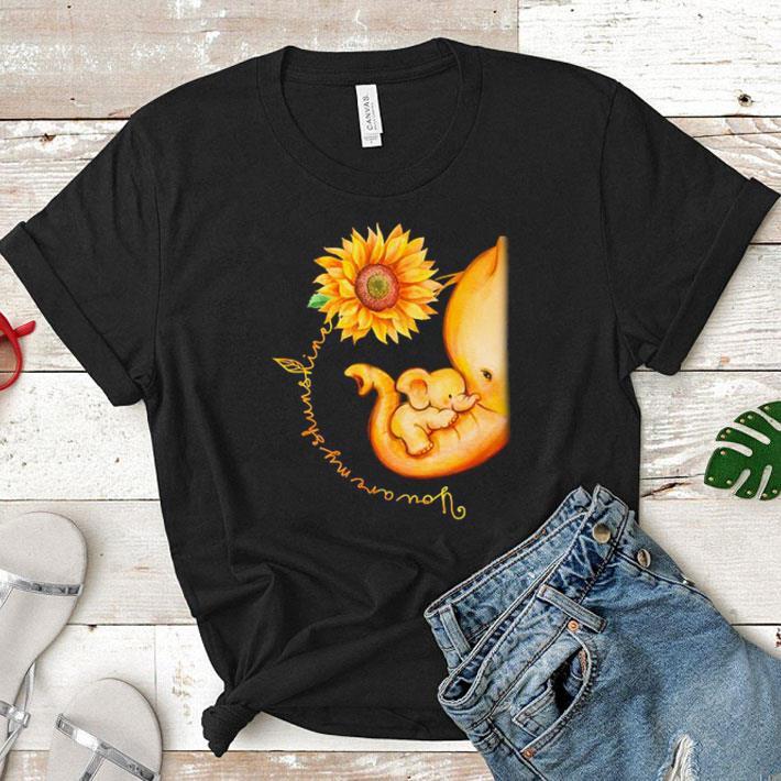 Sunflower Elephant Mom You Are My Sunshine Shirt Hoodie