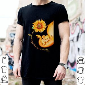 Sunflower Elephant Mom You Are My Sunshine shirt