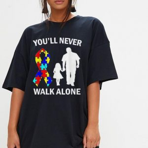 You'll Never Walk Alone Autism Dad And Daughter shirt 2