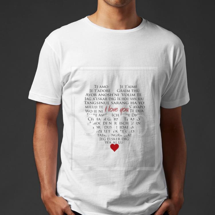 3000 Ways to Say I Love You Different Languages shirt 4 - 3000 Ways to Say I Love You Different Languages shirt