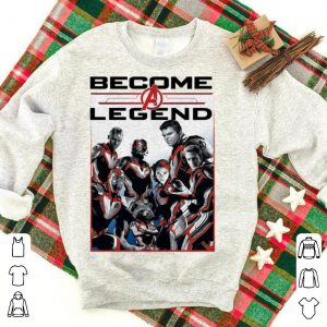 Marvel Avengers Endgame Become A Legend shirt