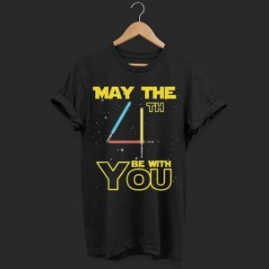 May The 4th Fourth Be With You Funny Geek Nerd shirt