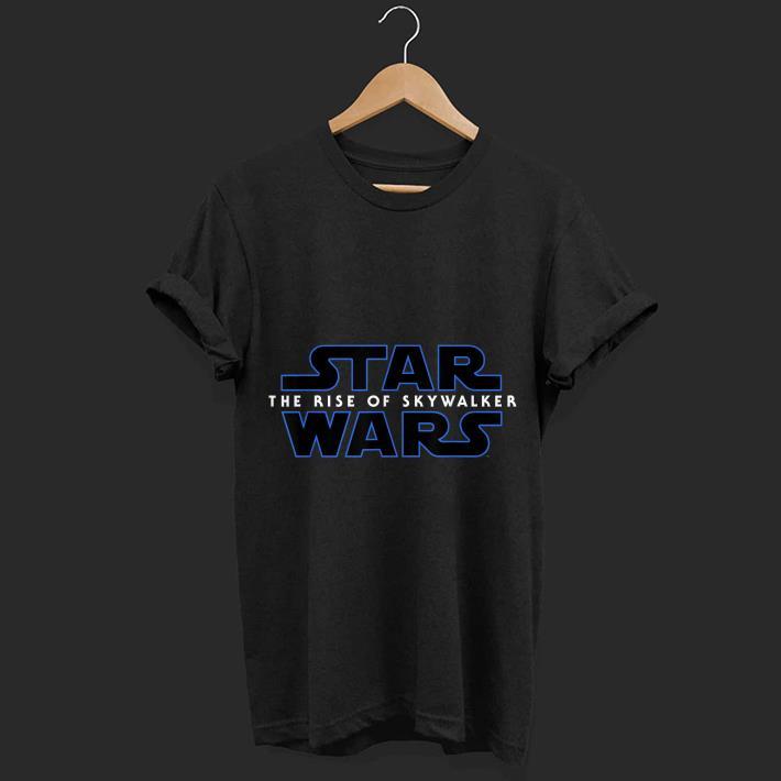 Star Wars Episode Ix The Rise Of Skywalker Shirt Hoodie Sweater Longsleeve T Shirt