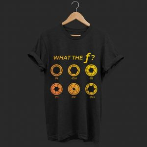 What The F camera aperture shirt