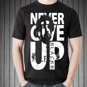 Liverpool FC Never Give up mohamed salah shirt 1