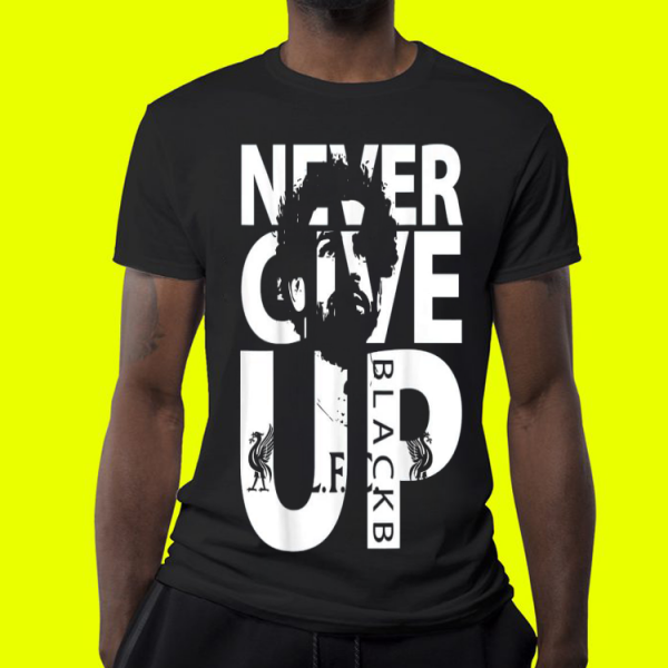 Liverpool FC Never Give up mohamed salah shirt