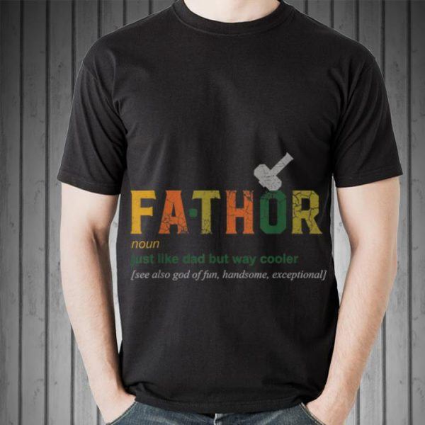 Fathor Like Dad Just Way Cooler Fathers Day shirt