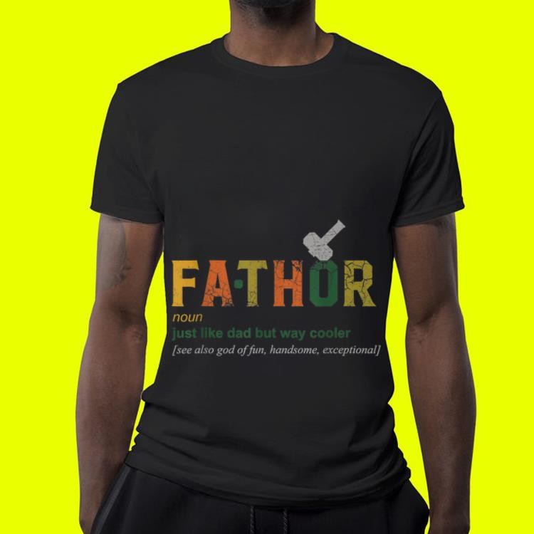 Fathor Like Dad Just Way Cooler Fathers Day shirt 4 - Fathor Like Dad Just Way Cooler Fathers Day shirt
