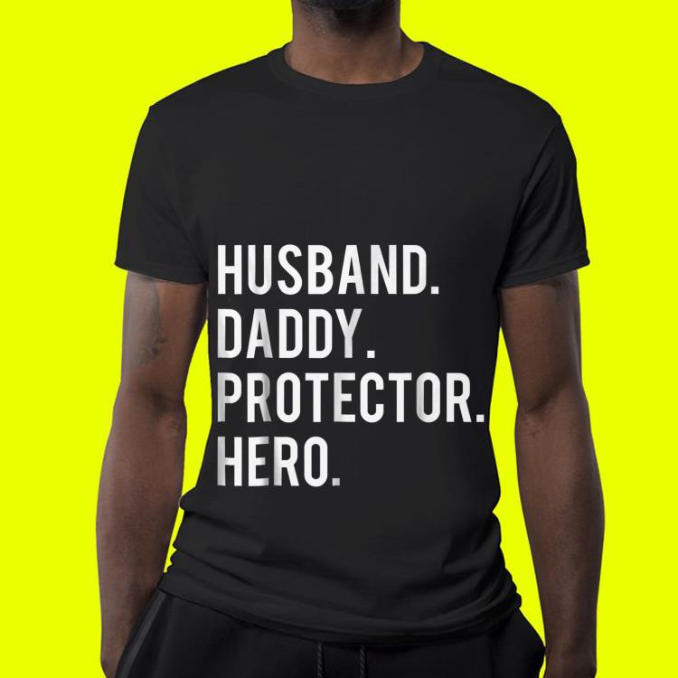 208c6de9 Husband daddy protector hero Father day shirt, hoodie, sweater ...