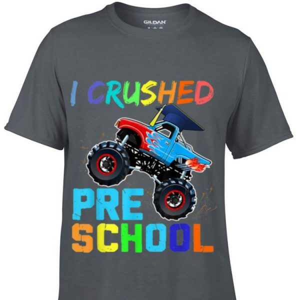 I Crushed Preschool Monster Truck Graduation shirt