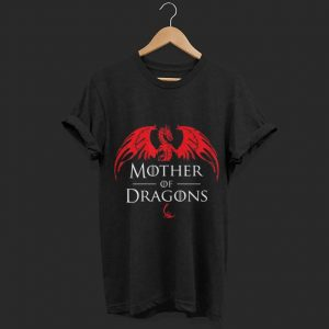 Mother of Dragons Mother's Day shirt