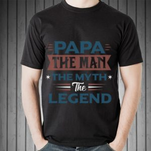Papa Man Myth Legend Father Day in the World shirt