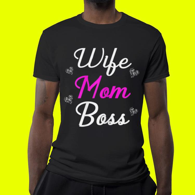 Wife Mom Boss Mother s Day shirt 4 - Wife Mom Boss Mother's Day shirt