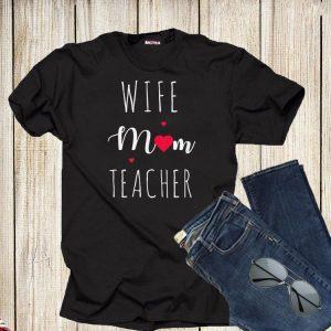 Wife Mom Teacher Mama Day shirt