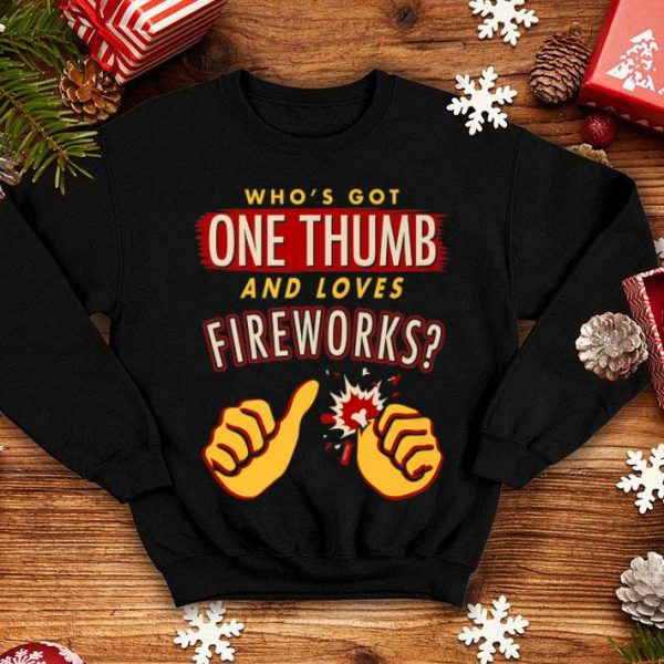 4h Of July Firework Who got One Thumb And Love shirt