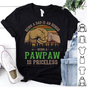 Dad Is Honor Being Pawpaw Priceless Fathers Day Vintage shirt