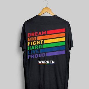Dream Big Fight Hard Live Proud Warren Lgbt Pride shirt