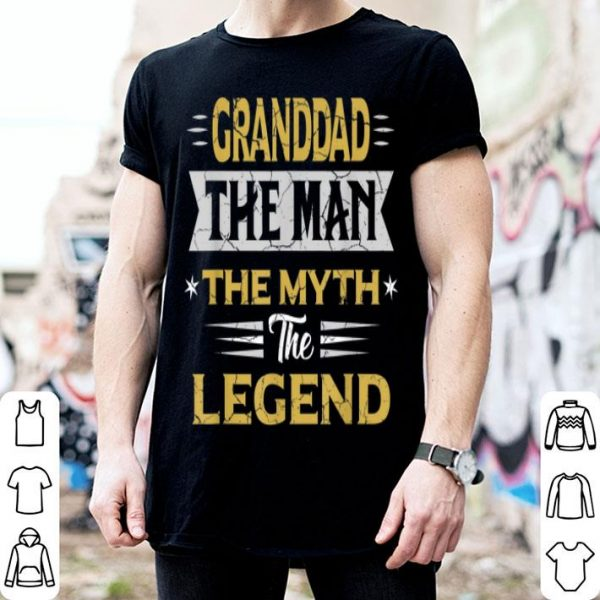 Father Day Granddad The Man The Myth The Legend shirt