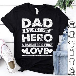 Fathers Day Dad Son's First Hero daughter's First Love White shirt