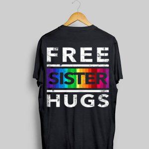 Free Sister Hug LGBT Pride Month Sister Cute Love shirt