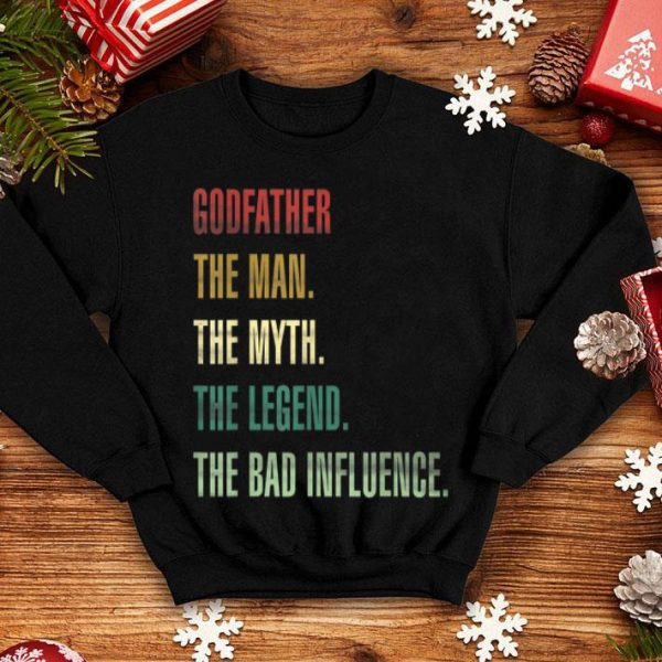 GodfaTher The Man The Myth The Legend The Bad Influence Tee shirt