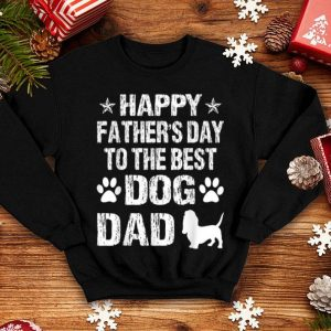 Happy Father's Day To The Best Basset Hound Dad shirt