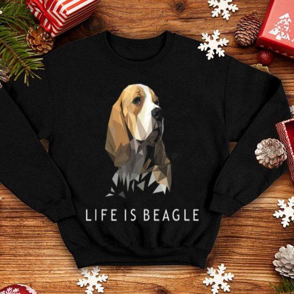 Life Is Beagle Dog shirt